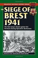 Siege Of Brest 1941, The: The Red Army`s Stand Against The Germans During Operat