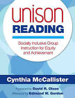 Unison Reading: Socially Inclusive Group Instruction for Equity and Achievement by Cynthia McCallister (Paperback, 2011)