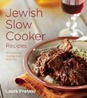 Jewish Slow Cooker Recipes: 120 Holiday and Everyday Dishes Made Easy by Laura Frankel (Paperback, 2015)