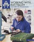 Working with Electricity: Electrical Engineers by Rebecca Carey Rohan (Paperback / softback, 2016)