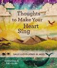 Thoughts to Make Your Heart Sing von Sally Lloyd-Jones (2012, Gebundene Ausgabe)