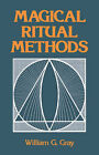 Magical Ritual Methods by William G. Gray (Paperback, 1980)