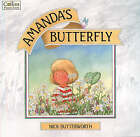 Amanda's Butterfly by Nick Butterworth (Paperback, 1992)