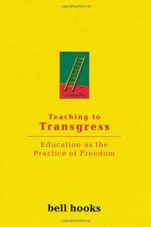 teaching to transgress education as the practice of fredom by Bell hooks 3