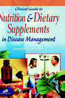 Clinical Guide to Nutrition and Dietary Supplements in Disease Management by Jennifer R. Jamison (Hardback, 2003)