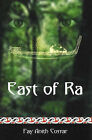 East of Ra by Fay Anith Cossar (Paperback, 2006)