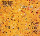 Time to Die 5055036272230 by Dodos CD