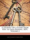 A Journey on a Plank from Kiev to Eaux-Bonnes, 1859, Volume 2 by Lady Charlotte Maria Pepys (Paperback / softback, 2010)
