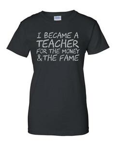 I-Became-A-Teacher-Money-Fame-Women-039-s-Professor-Funny-Humor-Graphic-Tee-T-Shirt
