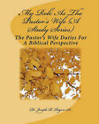My Role as the Pastor's Wife (a Study Series): The Pastor's Wife Duties for a Biblical Perspective by Dr Joseph R Rogers (Paperback / softback, 2010)