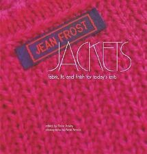 Jean Frost Jackets : Fabric, Fit and Finish for Today's Knits by Jean Frost