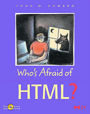 Howard, Todd : Whos Afraid of HTML? Value Guaranteed from eBay's biggest seller!