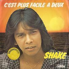 DISCO 45 Giri  Shake - C'Est Plus Facile A Deux / Viens Valser Dans Ma Vie