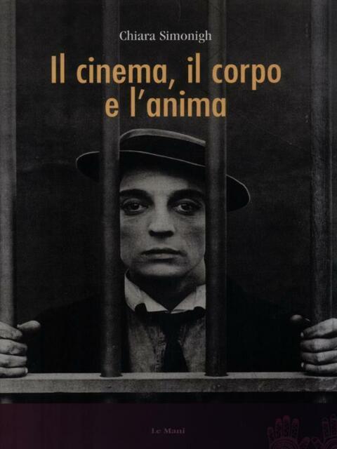 IL CINEMA, IL CORPO E L'ANIMA  SIMONIGH CHIARA LE MANI-MICROART'S 2008