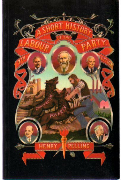 A Short History of the Labour Party, Pelling, Henry