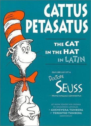 Cattus Petasatus: The Cat in the Hat in Latin [Latin Edition] [Latin and English