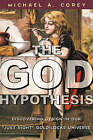 The God Hypothesis: Discovering Design in Our Just Right Goldilocks Universe by Michael Anthony Corey (Hardback, 2001)