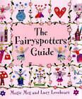 The Fairyspotters Guide by Meg Clibbon (Hardback, 2005)