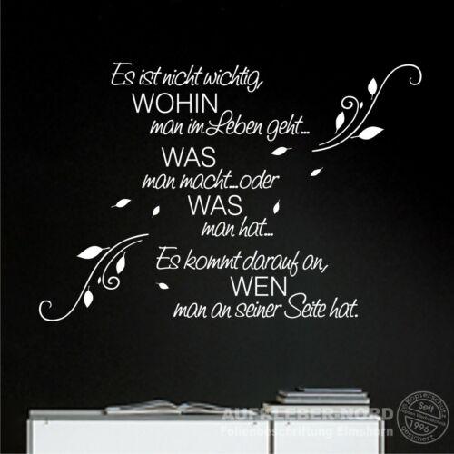 Wandtattoo WOHIN man im Leben geht 70cm A10 Blumenranke Wandtatoo Spruch Zitat