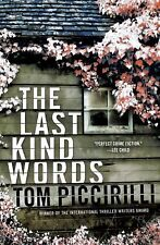 The Last Kind Words..by Tom Piccirilli..Mystery..Thriller..Crime.. HC Book ..VG