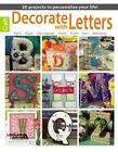 Decorate With Letters 20 Projects to Personalize Your Life Leisure Arts Inc.