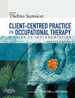 Client-Centered Practice in Occupational Therapy: A Guide to Implementation by Elsevier Health Sciences (Paperback, 2006)