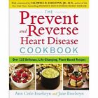 Prevent and Reverse Heart Disease Cookbook: Over 125 Delicious, Life-Changing, Plant-Based Recipes by Jane Esselstyn, Ann Crile Esselstyn (Paperback, 2014)