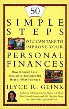 50 Simple Steps You Can Take To Improve Your Personal Finances: How to Spend Le