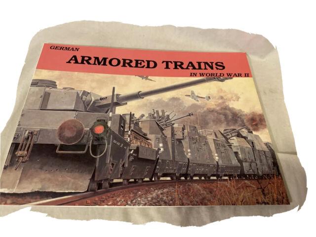 German Armored Trains in World War II - Wolfgang Sawodny (Railroad Book)