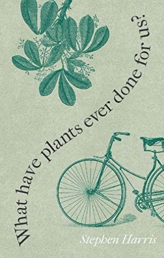 Harris-What Have Plants Ever Done for Us? BOOKH NEUF