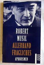 ALLERHAND FRAGLICHES - Robert Musil