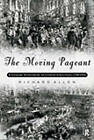 The Moving Pageant: Literary Sourcebook on London Street Life, 1700-1914 by Rick Allen (Paperback, 1998)