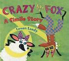 Crazy Like a Fox: A Simile Story by Loreen Leedy (Paperback / softback, 2009)