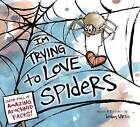 I'm Trying to Love Spiders by Bethany Barton (Hardback, 2015)