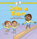Join a Team by L L Owens (Hardback, 2010)