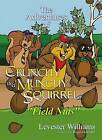 The Adventures of Crunchy and Munchy Squirrel: Field Nuts by Levester Patrick Williams (Paperback / softback, 2005)