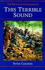 This Terrible Sound : The Battle of Chickamauga by Peter Cozzens (1996, Paperback)