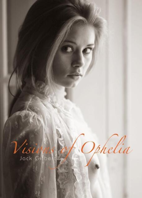 Visions of Ophelia Edition Reuss sw Akt Nude Frauen Jack Gilbert