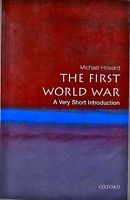 The First World War: A Very Short Introduction By Michael Howard, (paperback), O on sale