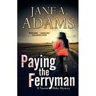 Paying the Ferryman by Jane A. Adams (Hardback, 2016)