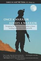 Once A Warrior--always A Warrior: Navigating The Transition From Combat To Home- on sale