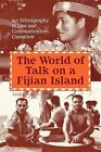 The World of Talk on a Fijian Island by Andrew Arno Paperback