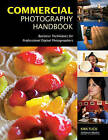Commercial Photography Handbook: Business Techniques for Professional Digital Photographers by Kirk Tuck (Paperback, 2009)