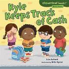 Kyle Keeps Track of Cash by Lisa Bullard (Hardback, 2013)