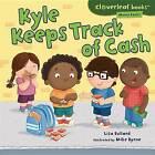 Kyle Keeps Track of Cash by Lisa Bullard (Hardback, 2013)