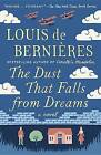 The Dust That Falls from Dreams by Louis De Bernieres (Paperback / softback, 2016)