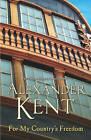 For My Country's Freedom by Alexander Kent (Paperback, 2007)