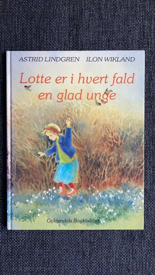 Lotte er i hvert fald en glad unge, Astrid Lindgren i