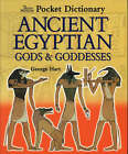 The British Museum Pocket Dictionary of Ancient Egyptian Gods and Goddesses by George Hart (Hardback, 2001)