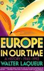 Europe in Our Time, 1945-1992 by Walter Laqueur (1993, Paperback, Revised)